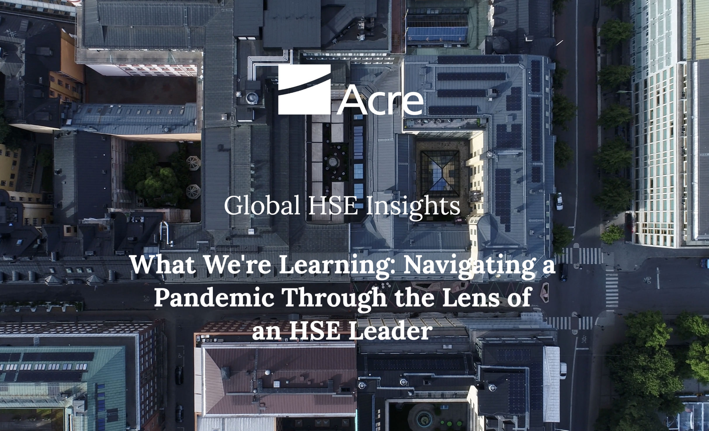 What We're Learning: Navigating a Pandemic Through the Lens of an HSE Leader