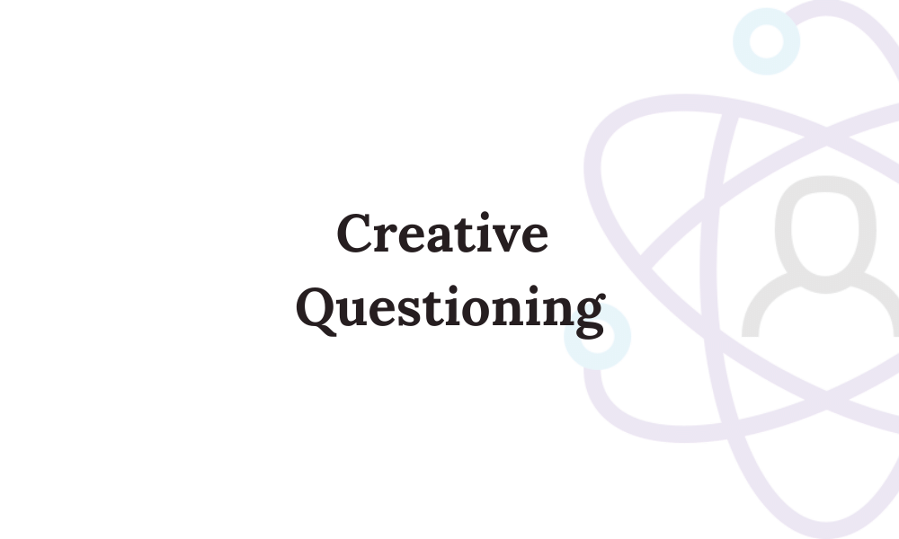 Creative Questioning